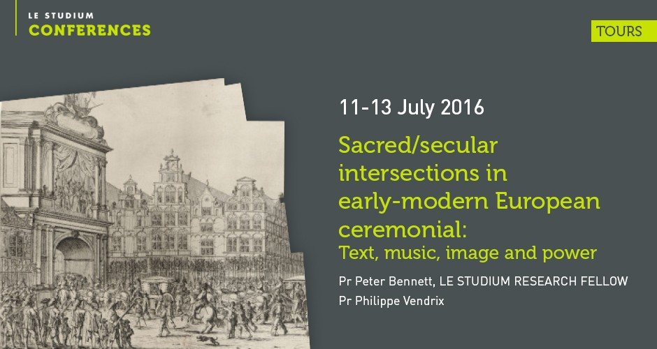 Sacred/secular intersections in early-modern European ceremonial: Text, music, image and power