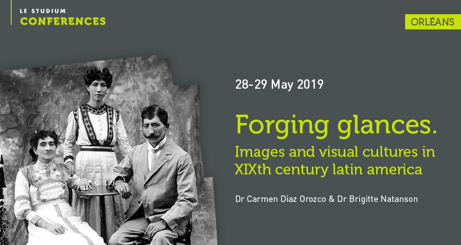 Forging glances. Images and visual cultures in XIXth century latin america