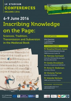 Inscribing Knowledge on the Page: Sciences, Tradition, Transmission and Subversion  in the Medieval Book