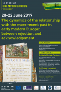 The dynamics of the relationship with the more recent past in early modern Europe: between rejection and acknowledgement