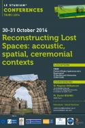 Reconstructing lost spaces: acoustic, spatial, ceremonial contexts