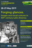 Forging glances, images and visual cultures in XIXth century Latin America