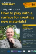 How to play with a surface for creating new materials?