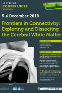 Frontiers in Connectivity: Exploring and Dissecting the Cerebral White Matter