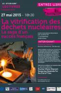 La vitrification des déchets nucléaires La saga d'un  succès français