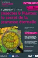 Insectes & Plantes:  le secret de la jeunesse éternelle