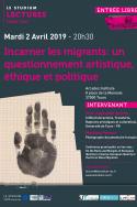 Incarner les migrants: un questionnement artistique, éthique et politique