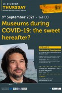 Museums during COVID-19: the sweet hereafter?